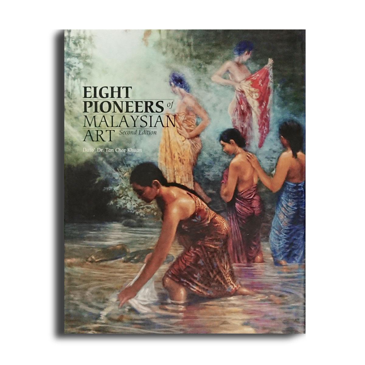 Eight Pioneers of Malaysian Art (2nd Ed)