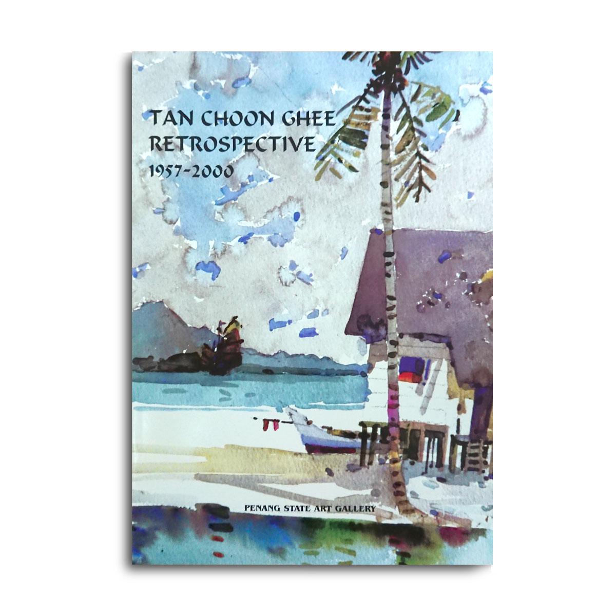 Tan Choon Ghee Retrospective 1957-2000